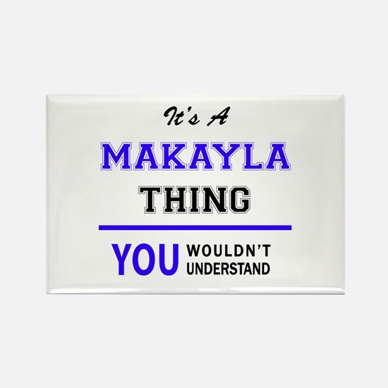It's MAKAYLA thing, you wouldn't understan Magnets