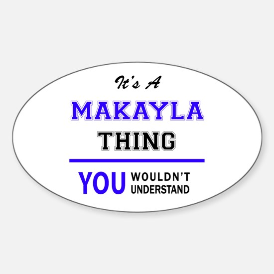 It's MAKAYLA thing, you wouldn't understan Decal