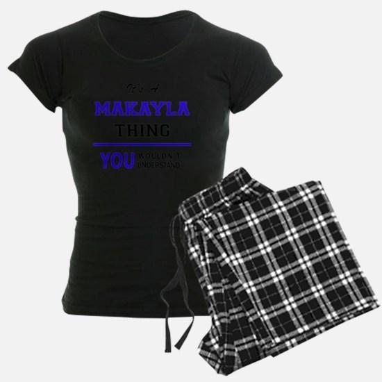 It's MAKAYLA thing, you woul Pajamas