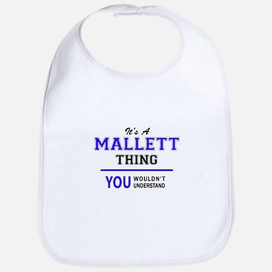 It's MALLETT thing, you wouldn't understand Bib
