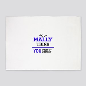 It's MALLY thing, you wouldn't unde 5'x7'Area Rug