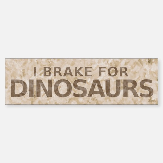 I Brake For Dinosaurs Bumper Bumper Bumper Sticker