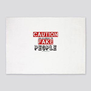 Caution I'm Allergic To Fake People 5'x7'Area Rug