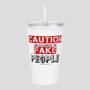Caution I'm Allergic To Fake People Acrylic Double