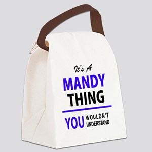 It's MANDY thing, you wouldn't un Canvas Lunch Bag