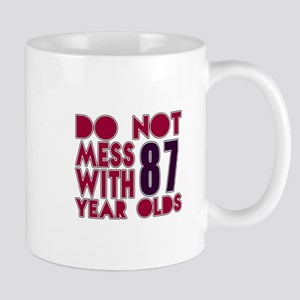 Do Not Mess With 87 Year Olds Mug