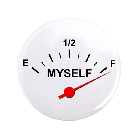 """Full of Myself 3.5"""" Button"""