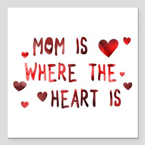 """mom is where the heart is Square Car Magnet 3"""" x 3"""
