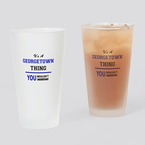 It's a GEORGETOWN thing, you wouldn Drinking Glass
