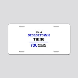 It's a GEORGETOWN thing, yo Aluminum License Plate