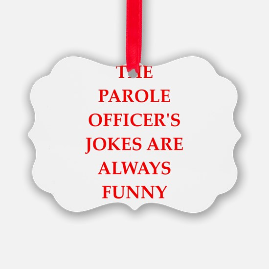 parole officer Ornament