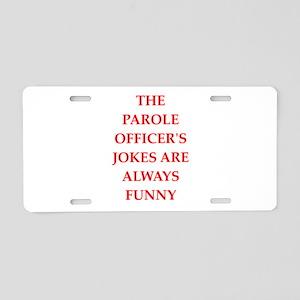 parole officer Aluminum License Plate