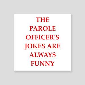 parole officer Sticker