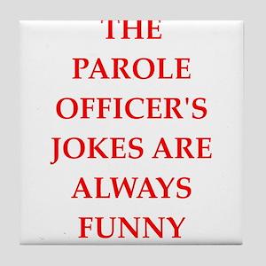 parole officer Tile Coaster