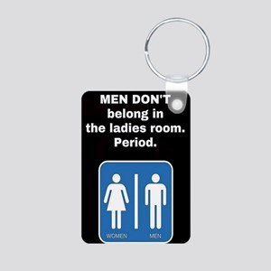 No Men In The Ladies Room Keychains