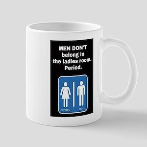 No Men In The Ladies Room Mugs