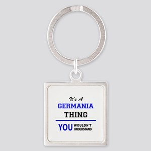 It's a GERMANIA thing, you wouldn't unde Keychains