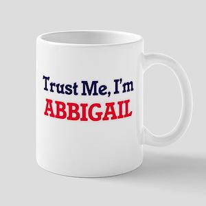 Trust Me, I'm Abbigail Mugs