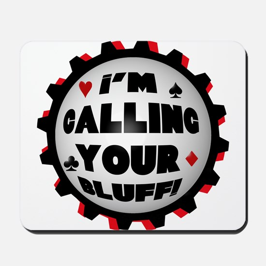 Calling Your Bluff Mousepad