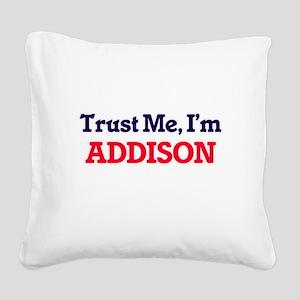 Trust Me, I'm Addison Square Canvas Pillow