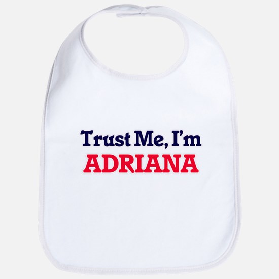 Trust Me, I'm Adriana Bib