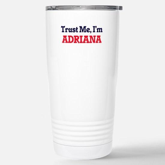 Trust Me, I'm Adriana Stainless Steel Travel Mug