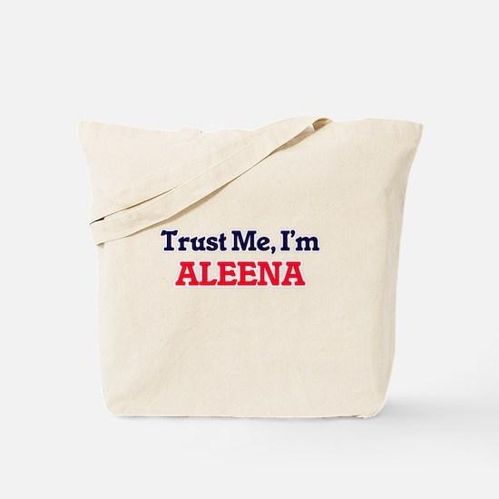 Trust Me, I'm Aleena Tote Bag