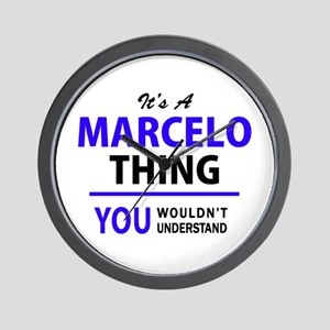 It's MARCELO thing, you wouldn't unders Wall Clock
