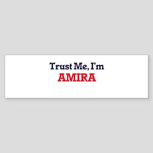 Trust Me, I'm Amira Bumper Sticker