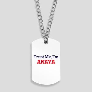 Trust Me, I'm Anaya Dog Tags
