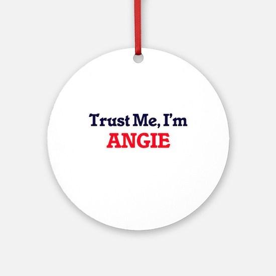Trust Me, I'm Angie Round Ornament