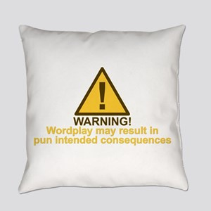 Pun Intended Consequences Everyday Pillow