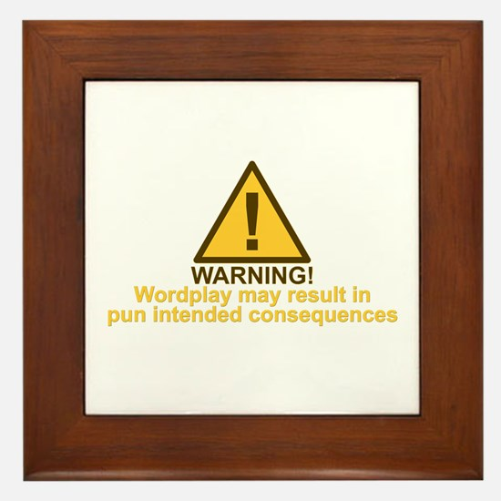 Pun Intended Consequences Framed Tile