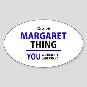 It's MARGARET thing, you wouldn't understa Sticker
