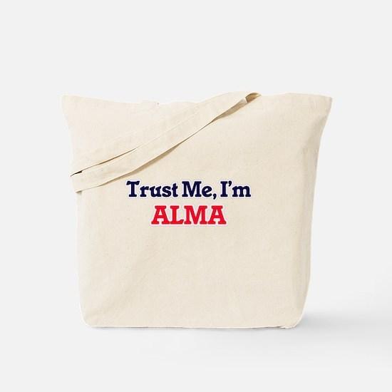 Trust Me, I'm Alma Tote Bag