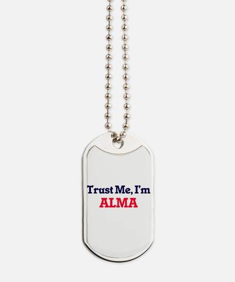 Trust Me, I'm Alma Dog Tags