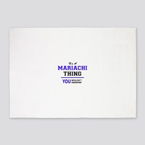 It's MARIACHI thing, you wouldn't u 5'x7'Area Rug