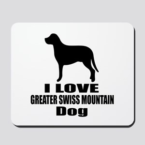 I Love Greater Swiss Mountain Dog Mousepad