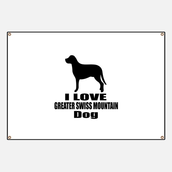 I Love Greater Swiss Mountain Dog Banner