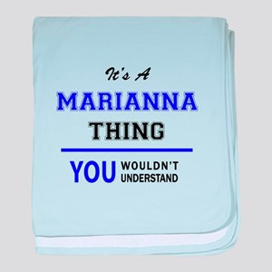 It's MARIANNA thing, you wouldn't und baby blanket