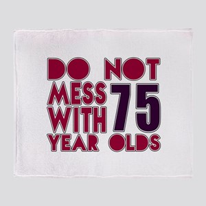 Do Not Mess With 75 Year Olds Throw Blanket