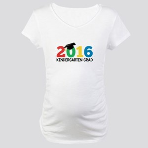 2016 Kindergarten Grad Maternity T-Shirt