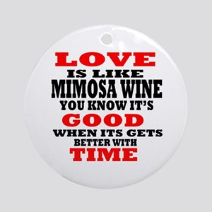 Love Is Like Mimosa Wine Round Ornament
