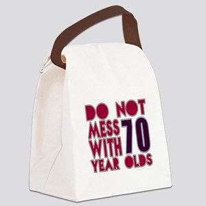 Do Not Mess With 70 Year Olds Canvas Lunch Bag