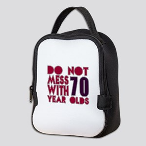 Do Not Mess With 70 Year Olds Neoprene Lunch Bag