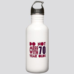 Do Not Mess With 70 Ye Stainless Water Bottle 1.0L