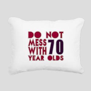 Do Not Mess With 70 Year Rectangular Canvas Pillow