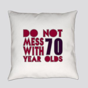 Do Not Mess With 70 Year Olds Everyday Pillow