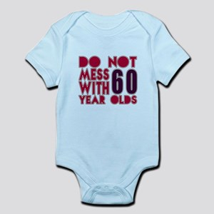 Do Not Mess With 60 Year Olds Infant Bodysuit