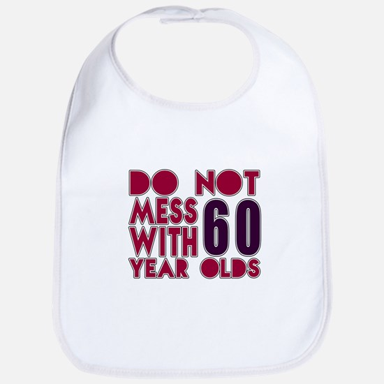 Do Not Mess With 60 Year Olds Bib